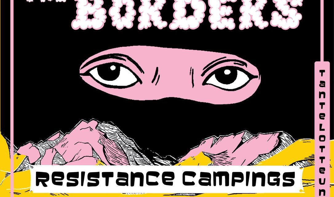RESISTANCE CAMPINGS. FROM MEXICO TO THE ALPS AGAINST ALL THE BORDERS!