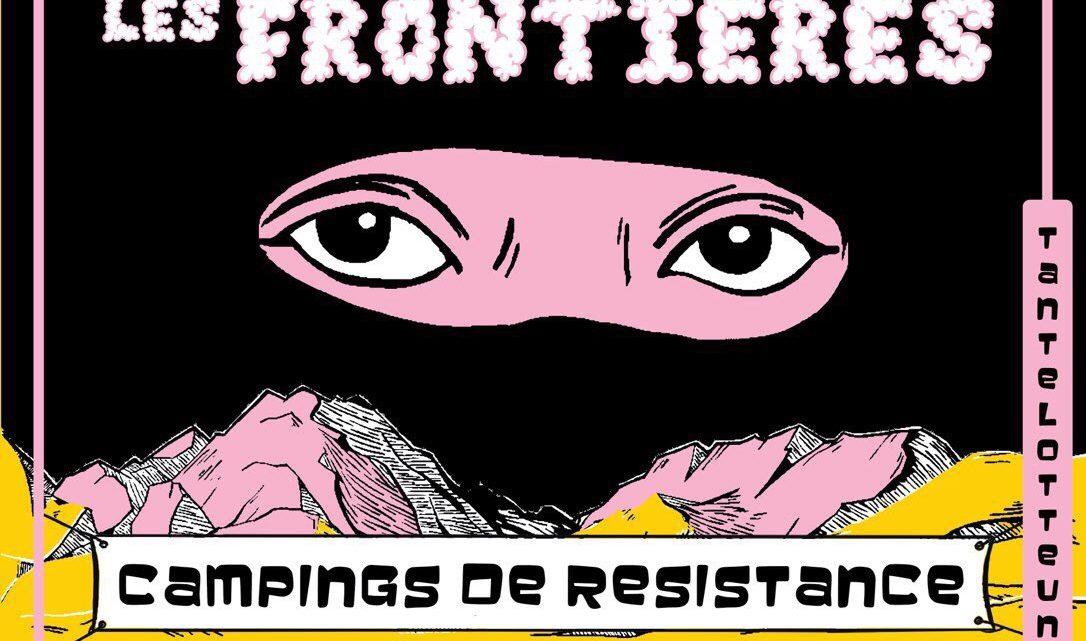 CAMPINGS DE RESISTANCE. DU MEXIQUE AUX ALPES CONTRE TOUTES LES FRONTIERES!